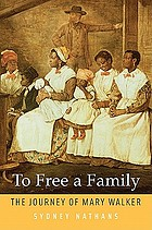 To free a family : the journey of Mary Walker