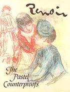 Renoir : the pastel counterproofs