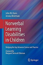 Nonverbal learning disabilities in children : bridging the gap between science and practice