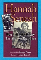 Hannah Senesh, her life & diaryHannah Senesh . Her life and diary. The first coomplete edition