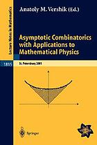 Asymptotic combinatorics with applications to mathematical physics : a European mathematical summer school held at the Euler Institute, St. Petersburg, Russia, July 9-20, 2001