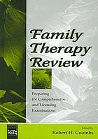 Family therapy review : preparing for comprehensive and licensing examinations