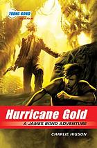 Hurricane gold : a James Bond adventure