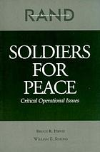 Soldiers for peace : critical operational issues