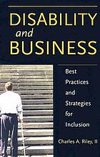 Disability and business : best practices and strategies for inclusion