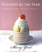 Desserts by the yard : from Brooklyn to Beverly Hills : recipes from the sweetest life ever