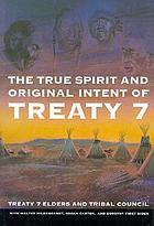 The true spirit and original intent of Treaty 7