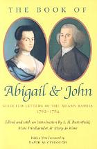 The book of Abigail and John : selected letters of the Adams family, 1762-1784