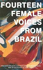 Fourteen female voices from Brazil : interviews and works