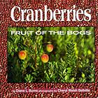 Cranberries : fruit of the bogs