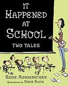 It happened at school : two tales