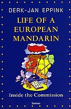 Life of a European mandarin : inside the commission