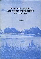 Western books on China published up to 1850 in the Library of the School of Oriental and African Studies, University of London : a descriptive catalogue