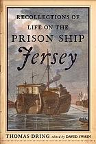 Recollections of life on the prison ship Jersey in 1782 : a revolutionary war-era manuscript