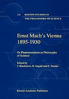 Ernst Mach's Vienna, 1895-1930, or, Phenomenalism as philosophy of science
