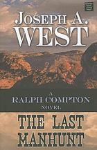 The last manhunt : a Ralph Compton novel
