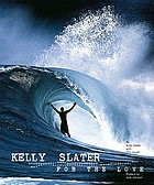 Kelly Slater : for the love