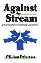 Against the stream : reflections of an unconventional demographer