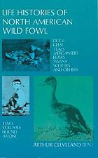 Life histories of North American wild fowl