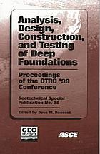 Analysis, design, construction, and testing of deep foundations : proceedings of the OTRC'99 Conference : honoring Lymon C. Reese : April 29-30, 1999