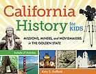 California history for kids : missions, miners, and moviemakers in the Golden State ; 21 activities