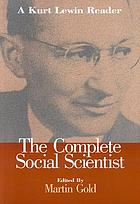 The complete social scientist : a Kurt Lewin reader