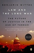 Law and the long war : the future of justice in the age of terror