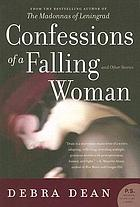 Confessions of a falling woman : and other stories