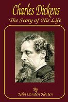 Charles Dickens, the story of his life