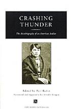 Crashing Thunder : the autobiography of an American Indian
