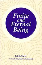 Finite and eternal being : an attempt at an ascent to the meaning of being