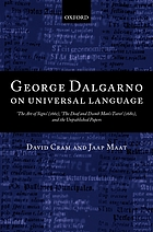 George Dalgarno on universal language : the art of signs (1661), the deaf and dumb man's tutor (1680), and the unpublished papers George Dalgarno on Universal Language