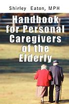 Handbook for personal caregivers of the elderly