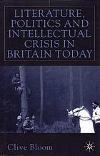 Literature, politics, and intellectual crisis in Britain today