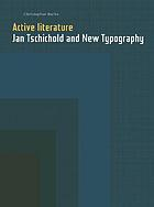 Active literature : Jan Tschichold and new typography