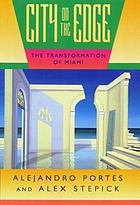 City on the edge : the transformation of Miami