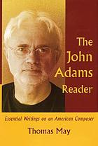 The John Adams reader : essential writings on an American composer