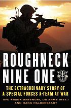Roughneck Nine-One : the extraordinary story of a special forces A-team at war