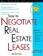 How to negotiate real estate leases : for landlords and tenants : with forms