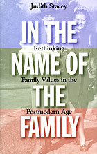 In the name of the family : rethinking family values in the postmodern age