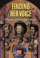 Finding her voice : women in country music, 1800-2000