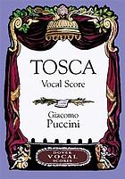 Tosca; an opera in three acts