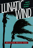 Lunatic wind : surviving the storm of the century