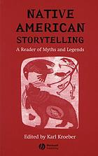 Native American storytelling : a reader of myths and legends