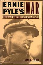 Ernie Pyle's war : America's eyewitness to World War II