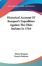 Historical account of Bouquet's expedition against the Ohio Indians, in 1764