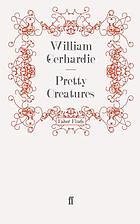Pretty creatures