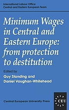Minimum wages in Central and Eastern Europe : from protection to destitution