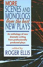 More scenes and monologs from the best new plays : an anthology of new dramatic writing from professionally produced plays