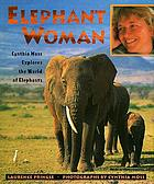 Elephant woman : Cynthia Moss explores the world of elephants